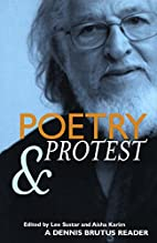 Poetry and Protest: A Dennis Brutus Reader…