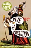 Steel, Mark: Vive La Revolution