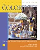 Eiseman, Leatrice: The Color Answer Book: From the World's Leading Color Expert 100+ Frequently Asked Color Question s for Home, and Happiness