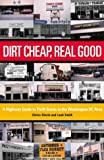 Slevin, Chriss: Dirt Cheap, Real Good: A Highway Guide to Thrift Stores in the Washington, D.C. Area