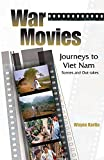 Karlin, Wayne: War Movies: Journey&#39;s to Vietnam Scenes And Out-takes