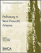 Prehistory in West Prescott, Arizona (Swca…