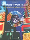 Burger, Edward B.: The Heart Of Mathematics: An Invitation To Effective Thinking