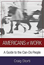 Americans at Work: A Guide to the Can-Do…
