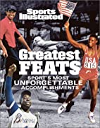 Sports Illustrated: Greatest Feats: Sport's…
