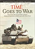 Knauer, Kelly: Time Goes to War: From World War II to the War on Terror, Stories of America in Battle and on the Home Front