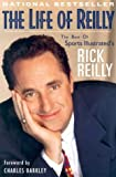 Reilly, Rick: Life of Reilly: The Best of Sports Illustrated's Rick Reilly