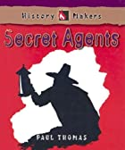 Secret Agents (History Makers Series) by…