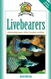 Alderton, David: Livebearers: Understanding Guppies, Mollies, Swordtails and Others (Fish Keeping Made Easy)