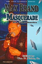 Masquerade: Ten Crime Stories by Max Brand