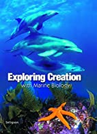 Exploring Creation with Marine Biology by…