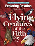 Fulbright, Jeannie: Exploring Creation with Zoology 1: Flying Creatures of the 5th Day