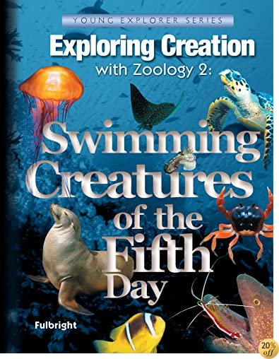 TExploring Creation with Zoology 2: Swimming Creatures of the Fifth Day (Young Explorer (Apologia Educational Ministries))