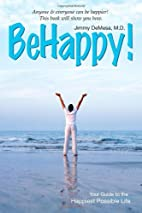 Be happy! : your guide to the happiest…