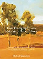 HOW PHOTOGRAPHY CAN MAKE YOU A BETTER…