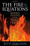 Kitty Ferguson: The Fire in the Equations: Science Religion & Search For God