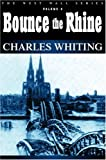 Whiting, Charles: Bounce the Rhine
