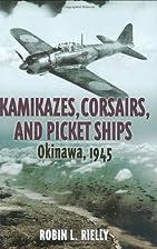 KAMIKAZES, CORSAIRS, AND PICKET SHIPS:…