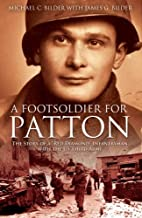 A Foot Soldier for Patton by Michael C.…