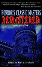 Horror's Classic Masters: Remastered by…