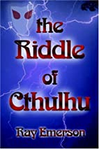 The Riddle of Cthulhu by Ray Emerson