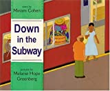 Cohen, Miriam: Down in the Subway