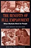 Bernstein, Jared: The Benefits of Full Employment: When Markets Work for People