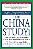 Campbell, T. Colin: The China Study: The Most Comprehensive Study of Nutrition Ever Conducted And the Startling Implications for Diet, Weight Loss, And Long-term Health