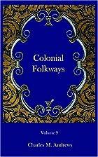 Colonial Folkways by Charles McLean Andrews