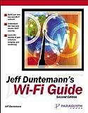 Jeff Duntemann: Jeff Duntemann's Wi-Fi Guide, Second Edition