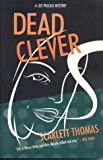 Thomas, Scarlett: Dead Clever: A Lily Pascale Mystery (Lily Pascale Mysteries)