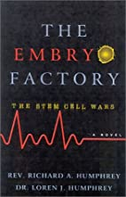 Embryo Factory: The Stem Cell Wars by…