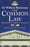 Robert D. Stacey: Sir William Blackstone and the Common Law: Blackstone's Legacy to America