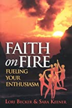 Faith on Fire: Fueling Your Enthusiasm by…