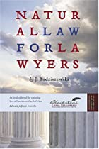 Natural Law for Lawyers by J. Budziszewski