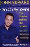 Edward, John: Crossing over: The Stories Behind the Stories