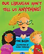 Our Librarian Won't Tell Us Anything by Toni…