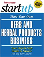 Start Your Own Herb and Herbal Products…