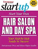 Sandlin, Eileen Figure: Start Your Own Hair Salon And Day Spa: Your Step-by-step Guide To Success