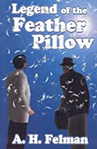 Legend of the Feather Pillow by A. H. Felman