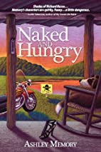 Naked and Hungry by Ashley Memory