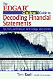 Taulli, Tom: The Edgar Online Guide to Decoding Financial Statements: Tips, Tools, and Techniques for Becoming a Savvy Investor