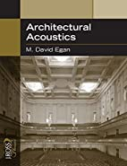 Architectural Acoustics by M. David Egan