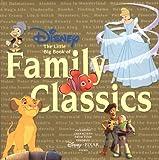 Monique Peterson: Disney The Little Big Book Of Family Classics (Little Big Book)