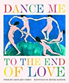 Dance Me to the End of Love (Art & Poetry)…