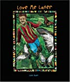 Love Me Later by Julie Baer