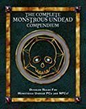 Fast Forward: The Complete Monstrous Undead Compendium: Detailed Rules for Monstrous Undead PCs and Npcs!