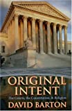 Barton, David: Original Intent: The Courts, the Constitution, and Religion