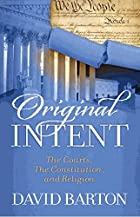 Original Intent: The Courts, the…