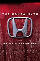 The Honda Myth: The Genius and His Wake by…